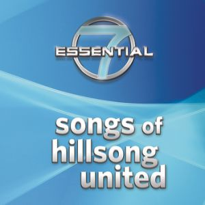 7 Essential Songs Of Hillsong United Album