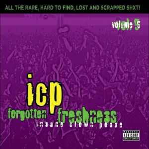 Insane Clown Posse Forgotten Freshness Volume 5, 2013