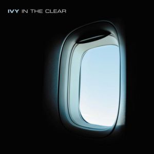 Ivy In the Clear, 2005