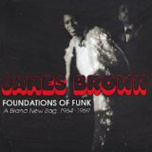 Foundations of Funk – A Brand New Bag: 1964-1969 - album
