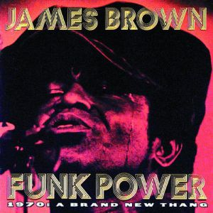Funk Power 1970: A Brand New Thang - album