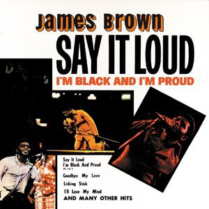 Say It Loud, I'm Black and I'm Proud - album