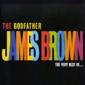 The Godfather – The Very Best of James Brown - album