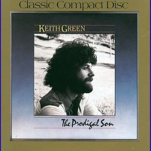 Keith Green The Prodigal Son, 1983
