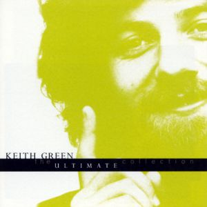 Keith Green The Ultimate Collection (DVD/CD Release), 2015