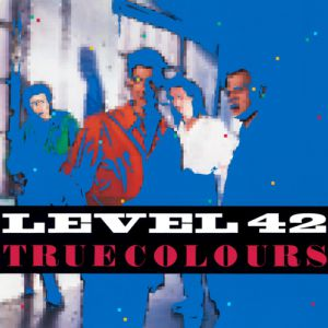 Level 42 True Colours