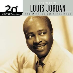 Louis Jordan 20th Century Masters: The Millennium Collection: Best Of Louis Jordan, 1999