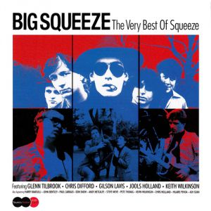 Squeeze Big Squeeze: The Very Best Of Squeeze, 2002