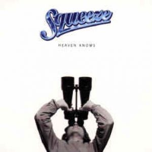 Squeeze Heaven Knows, 1996