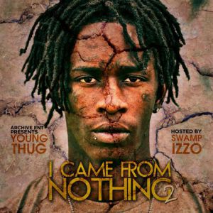 Young Thug I Came from Nothing 2, 2011