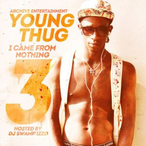 Young Thug I Came from Nothing 3, 2012