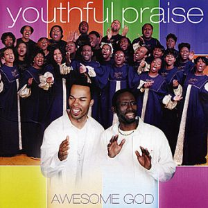 Youthful Praise Awesome God, 2001
