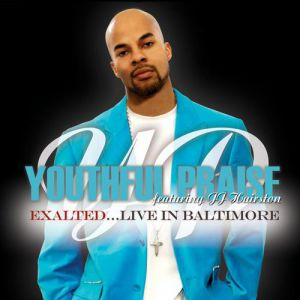 Youthful Praise Exalted (Live In Baltimore), 2007
