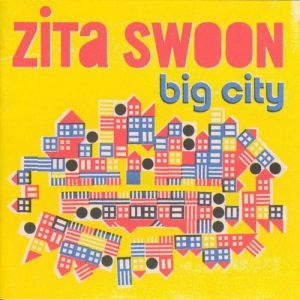 Zita Swoon Big City, 2007