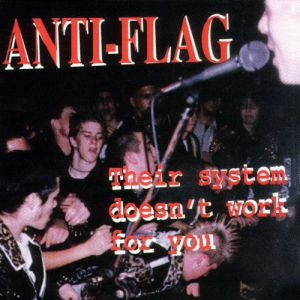 Anti-Flag Their System Doesn't Work for You, 1998