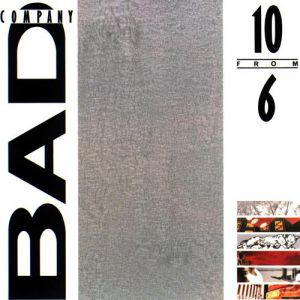 Bad Company 10 From 6, 1985