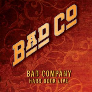 Bad Company Hard Rock Live, 2010
