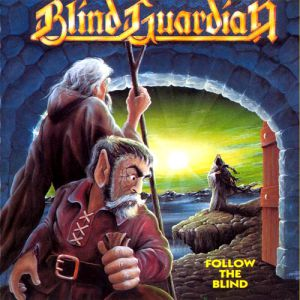 Blind Guardian Follow the Blind, 1989