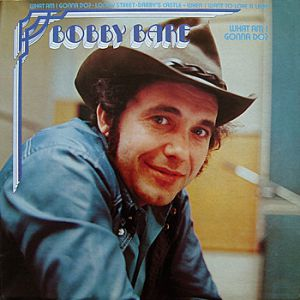 Bobby Bare What Am I Gonna Do?, 1972