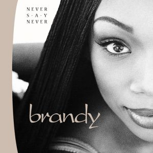 Brandy Never Say Never, 1998
