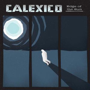 Calexico Edge of the Sun, 2015
