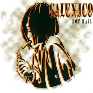 Calexico Hot Rail, 2000