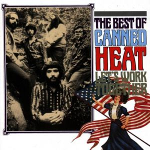 Let's Work Together: The Best of Canned Heat - album