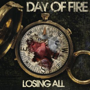 Day of Fire Losing All, 2010