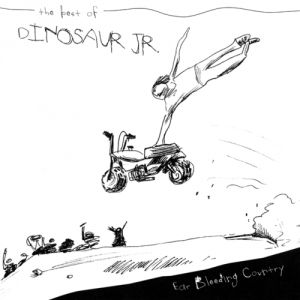 Ear-Bleeding Country: The Best of Dinosaur Jr - album
