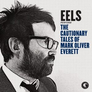 The Cautionary Tales of Mark Oliver Everett Album