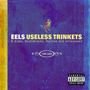 Useless Trinkets: B-Sides, Soundtracks, Rarities and Unreleased 1996–2006 Album