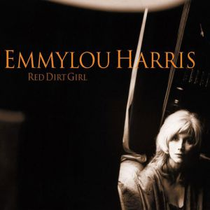 Emmylou Harris Red Dirt Girl, 2000