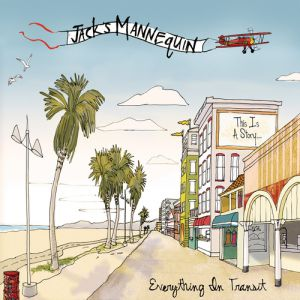 Jack's Mannequin Everything in Transit, 2005