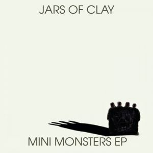 Jars of Clay Mini Monsters EP, 2006