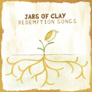 Jars of Clay Redemption Songs, 2005