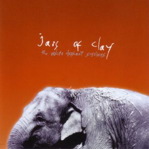 Jars of Clay The White Elephant Sessions, 1999