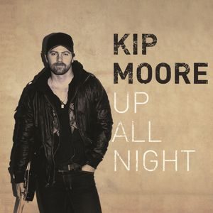 Kip Moore Up All Night, 2012