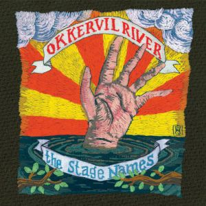Okkervil River The Stage Names, 2007