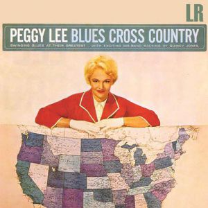 Peggy Lee Blues Cross Country, 1962