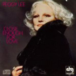 Peggy Lee Close Enough for Love, 1979