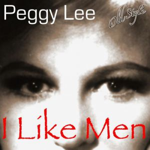 Peggy Lee I Like Men!, 2015