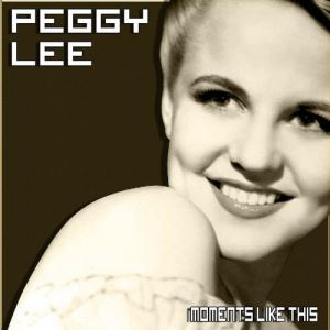 Peggy Lee Moments Like This, 1993