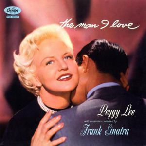 Peggy Lee The Man I Love, 2015