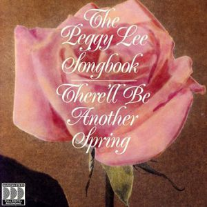 Peggy Lee The Peggy Lee Songbook: There'll Be Another Spring, 1989