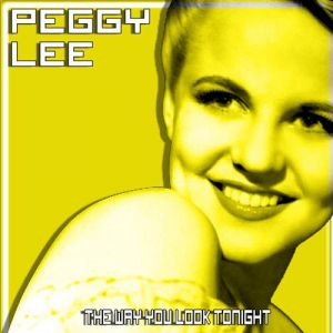 Peggy Lee The Way You Look Tonight, 1961