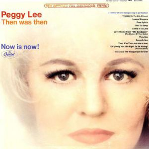 Peggy Lee Then Was Then – Now Is Now!, 1965