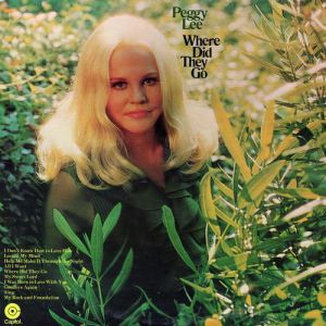 Peggy Lee Where Did They Go, 1971
