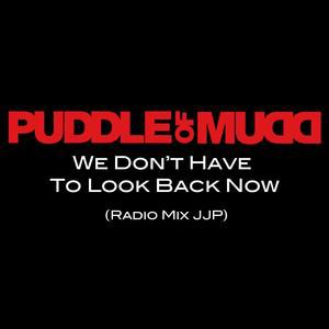 Diskografie Puddle of Mudd - Album We Don't Have to Look