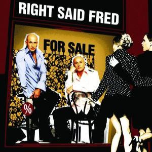 Right Said Fred For Sale, 2006