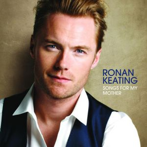 Ronan Keating Songs for My Mother, 2009